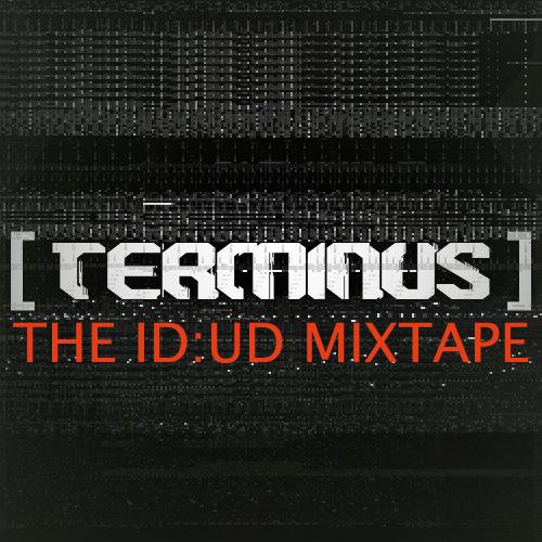 Terminus - The ID:UD Mixtape