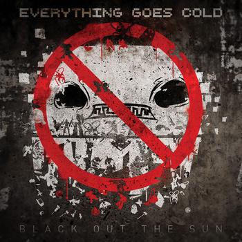 "In Conversation: Everything Goes Cold ""Black Out the Sun"""