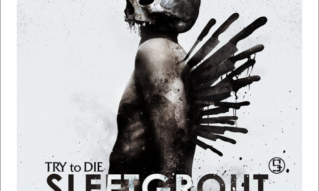 "Sleetgrout, ""Try to Die"""