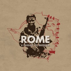 Rome - A Passage To Rhodesia