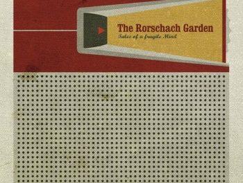 "The Rorschach Garden, ""Tales of a Fragile Mind"""