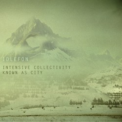 Idlefon - Intensive Collectivity Known As City""
