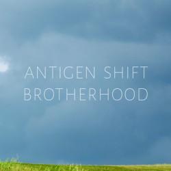Antigen Shift - Brotherhood