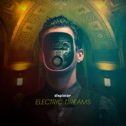 Displacer - Electric Dreams