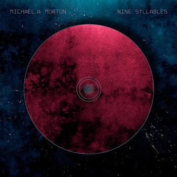 Michael A. Morton - Nine Syllables