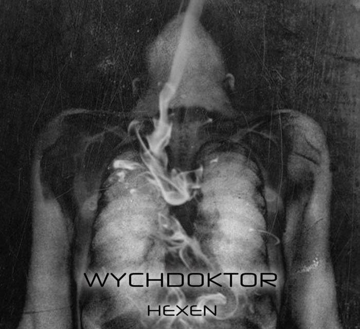 """Wychdoktor, """"Hexen"""""""
