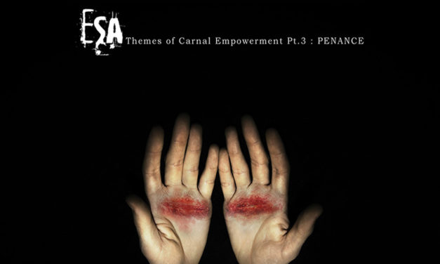 "ESA, ""Themes of Carnal Empowerment Pt.3: Penance"""