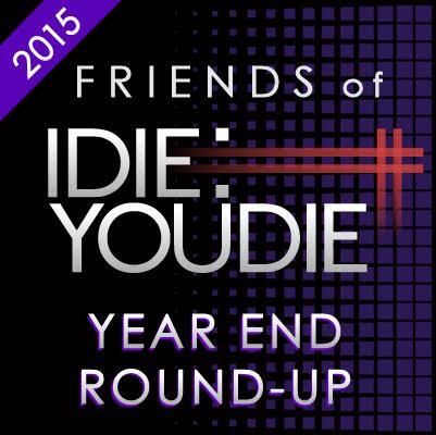 FRIENDS OF I DIE: YOU DIE YEAR END ROUND UP 2015