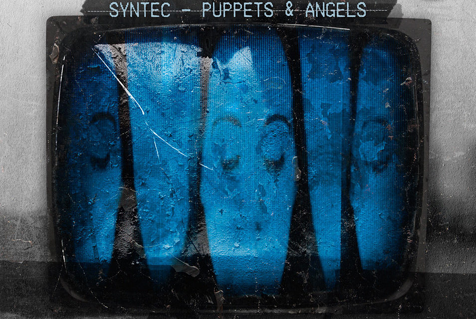 "Replicas: Syntec, ""Puppets & Angels"""