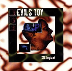Evils Toy - XTC Implant