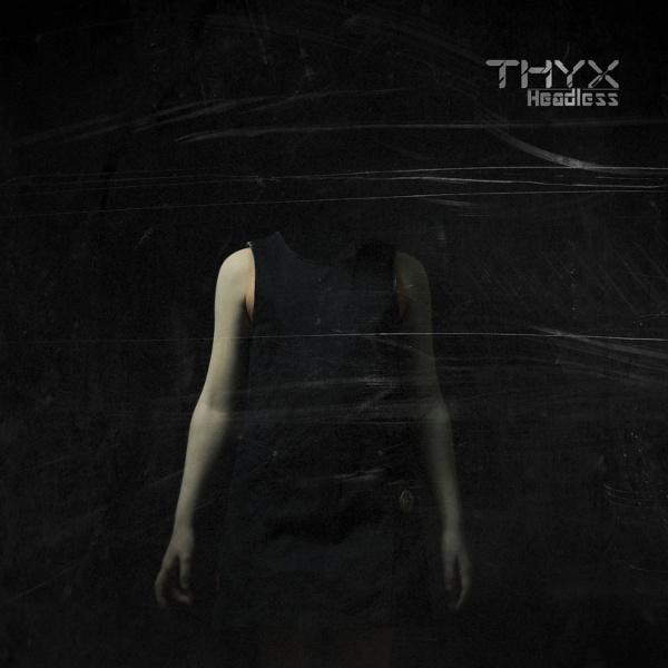 "THYX, ""Headless"""