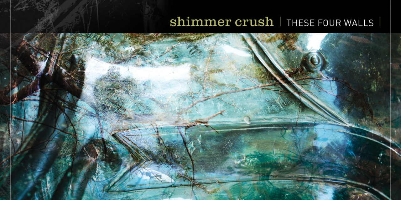 """Shimmer Crush, """"These Four Walls"""""""