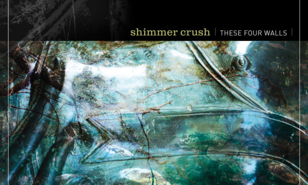 "Shimmer Crush, ""These Four Walls"""