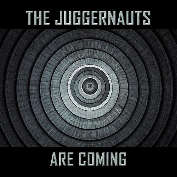 "The Juggernauts, ""The Juggernauts Are Coming"""
