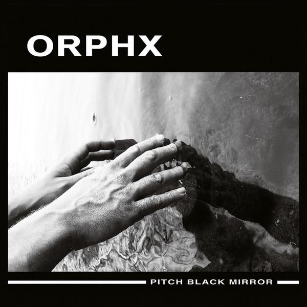 "Orphx, ""Pitch Black Mirror"""