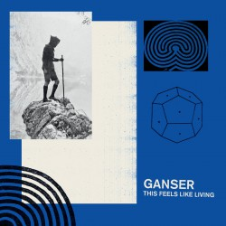 Ganser - This Feels Like Living