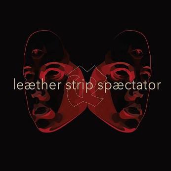 """Leaether Strip, """"Spæctator"""""""