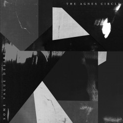The Agnes Circle - Some Vague Desire