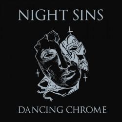 Night Sins - Dancing Chrome