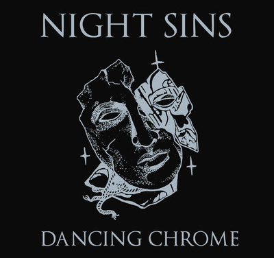 "Night Sins, ""Dancing Chrome"""