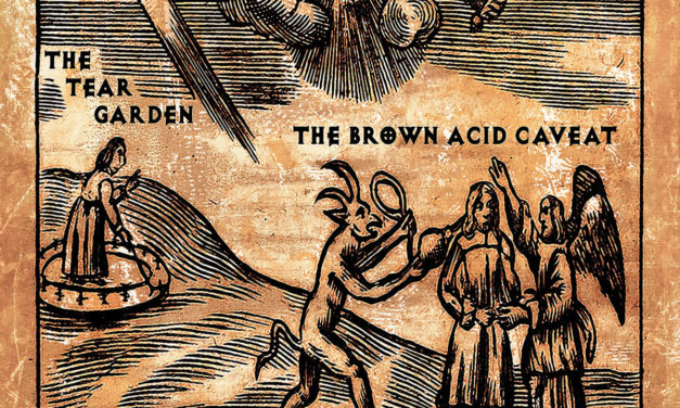 "The Tear Garden, ""The Brown Acid Caveat"""
