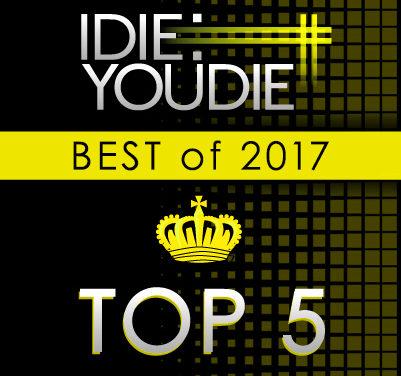 I Die: You Die's Top 25 of 2017: 5-1