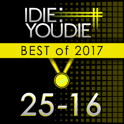 I Die: You Die's Top 25 of 2017: 25-16