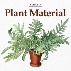 Castle If - Plant Material