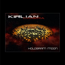 Kirlian Camera - Hologram Moon