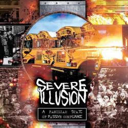 Severe Illusion - A Familiar State Of Passive Compliance