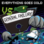 """We Have a Commentary: Everything Goes Cold, """"Vs. General Failure"""""""