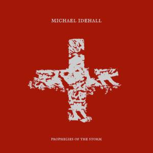 Michael Idehall - Prophecies Of The Storm