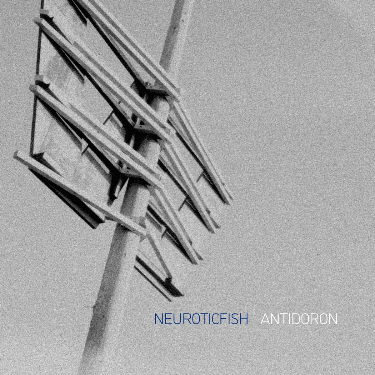 """Neuroticfish, """"Antidoron"""""""