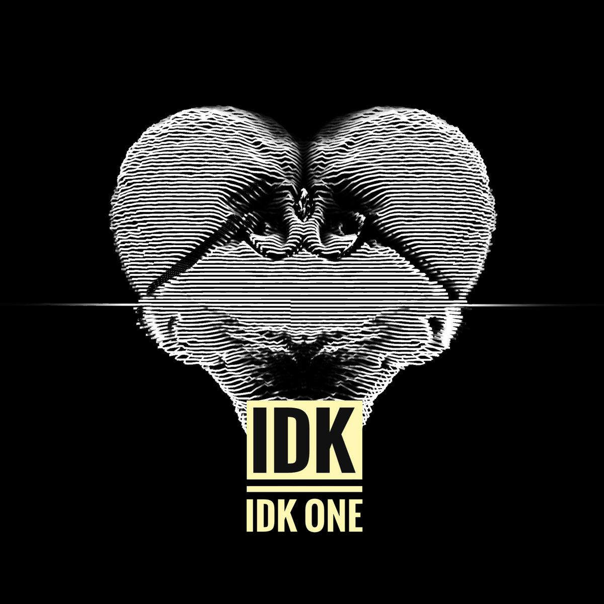 """IDK, """"IDK One"""""""
