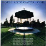 """We Have A Commentary: Coil, """"Horse Rotorvator"""""""