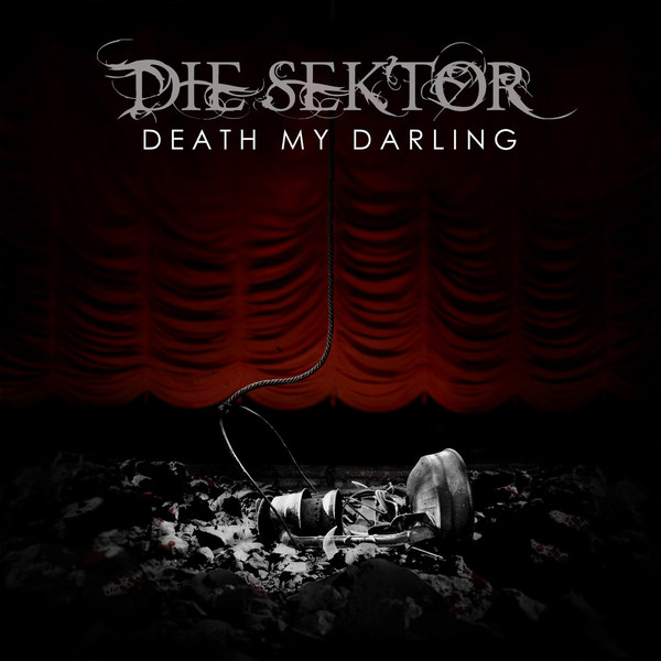 """Die Sektor, """"Death My Darling"""""""