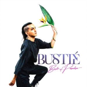 Bustié - Birds Of Paradise