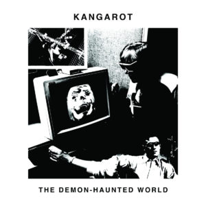 Kangarot - The Demon-Haunted World