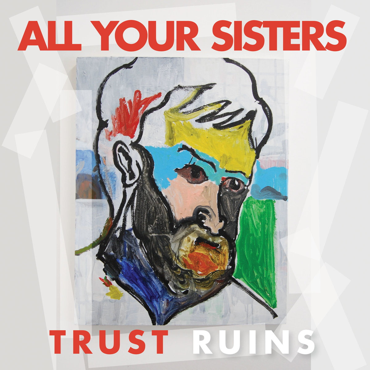 """All Your Sisters, """"Trust Ruins"""""""