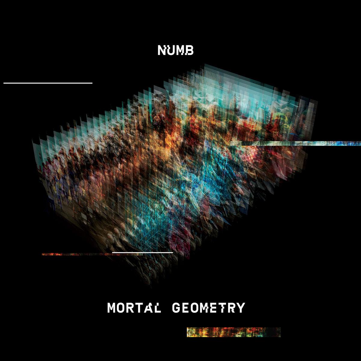 "Numb, ""Mortal Geometry"""